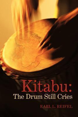Kitabu: The Drum Still Cries Earl L. Reifel