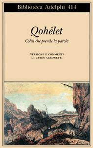 Qohélet. Colui che prende la parola Guido Ceronetti