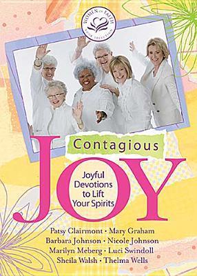 Contagious Joy: Joyful Devotions to Lift Your Spirits Women of Faith