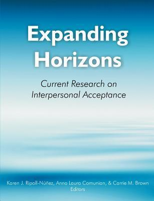 Expanding Horizons: Current Research on Interpersonal Acceptance: Selected Papers from the Third International Congress on Interpersonal a  by  Karen J. Ripoll-Núñez