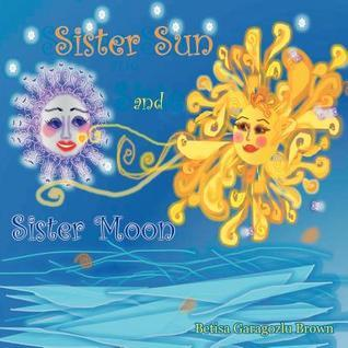 Sister Sun and Sister Moon Betisa Garagozlu Brown