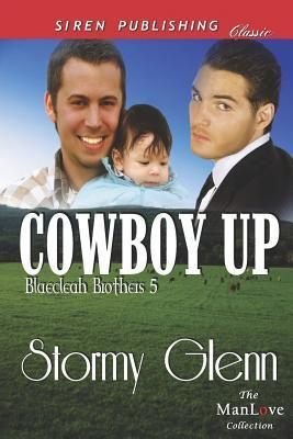 Cowboy Up (Blaecleah Brothers 5)  by  Stormy Glenn