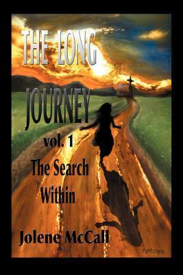 The Long Journey the Search Within  by  Jolene McCall