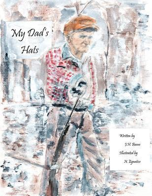 My Dads Hats  by  James Beene