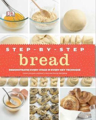 Step-by-Step Bread Caroline Bretherton