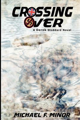 Crossing Over: A Derek Stoddard Novel: Introducing Carter Adams  by  Michael F. Minor