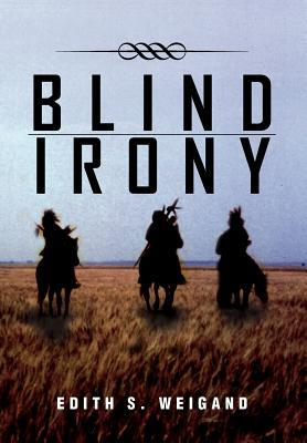 Blind Irony Edith S. Weigand