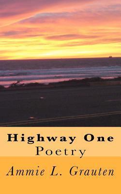 Highway One Poetry  by  Ammie L. Grauten
