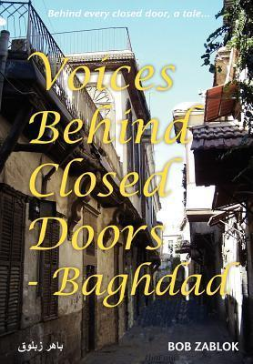 Voices Behind Closed Doors - Baghdad  by  Bob Zablok