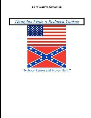 Thoughts From a Redneck Yankee Carl Warren Simonton