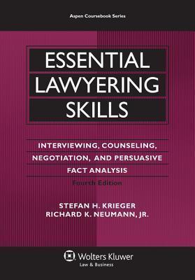 Essential Lawyering Skills (Aspen Coursebook Series) Stefan H. Krieger