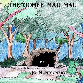 The Oomee Mau Mau  by  J.G. Montgomery