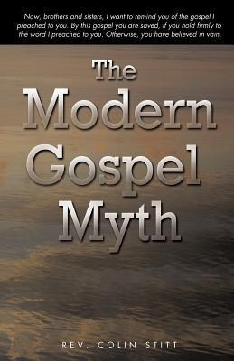 The Modern Gospel Myth  by  Colin Stitt