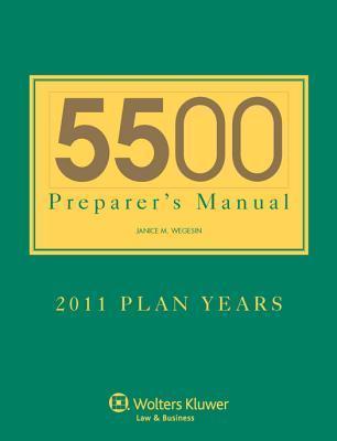 5500 Preparers Manual for 2011 Plan Years  by  Wegesin