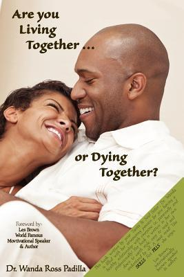 Are You Living Together or Dying Together?  by  Wanda Ross Padilla