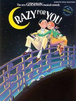Crazy for You: Complete Vocal Selections  by  George Gershwin