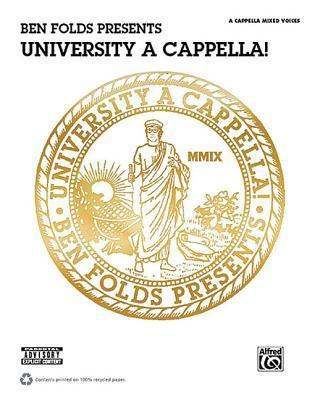 Ben Folds Presents University A Cappella!: Satb Ben Folds