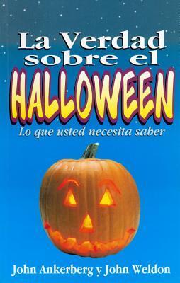 La Verdad Sobre el Halloween = Facts on Halloween John Ankerberg