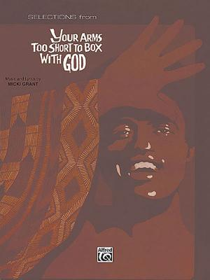 Your Arms Too Short to Box with God: Vocal Selections  by  Alex Bradford
