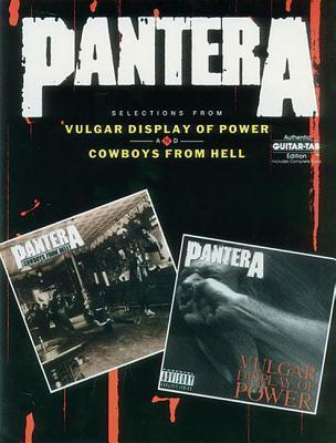 Pantera -- Selections from Vulgar Display of Power and Cowboys from Hell: Authentic Guitar Tab  by  Pantera