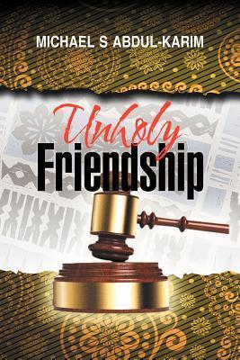 Unholy Friendship Michael Abdul-Karim