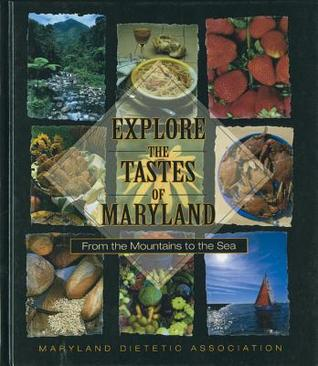 Explore the Tastes of Maryland Maryland Dietetic Association