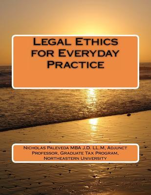 Legal Ethics for Everyday Practice  by  Nicholas Paleveda
