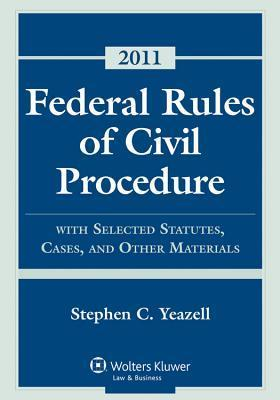 Federal Rules Civil Procedure, 2011 Statutory Supplement  by  Stephen C. Yeazell