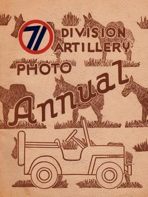 The 71st Division Artillery Photo Annual Frank A. Henning