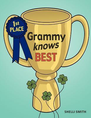 Grammy Knows Best  by  Shelli Smith