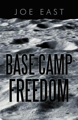 Base Camp Freedom  by  Joe East