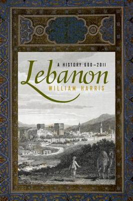 The New Face of Lebanon: Historys Revenge  by  William W. Harris