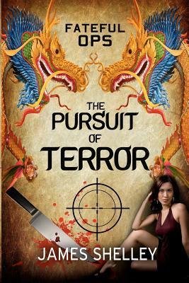 Fateful Ops - The Pursuit of Terror  by  James Shelley