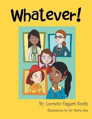 Whatever! Lucretia T. Smith