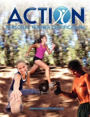 Action Personal Trainer Certification: 2nd Edition  by  Action Certification