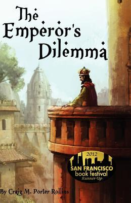 The Emperors Dilemma  by  Craig M. Porter Rollins
