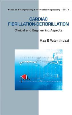 Cardiac Fibrillation-Defibrillation: Clinical and Engineering Aspects Max E. Valentinuzzi