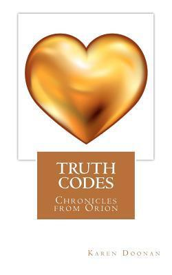 Truth Codes - Chronicles from Orion  by  Karen A. Doonan