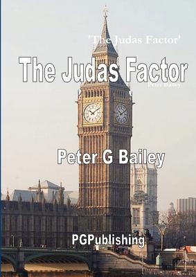 The Judas Factor Peter G.  Bailey