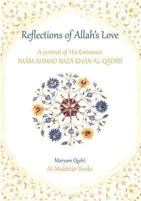 Reflections of Allahs Love Maryam Qadri