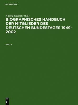 Biographisches Handbuch Der Mitglieder Des Deutschen Bundestages 1949-2001/Biographical Dictionary of Members of the German Bundestag 1949-2001  by  Ludolf Herbst