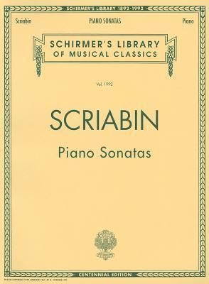 Piano Sonatas - Centennial Edition: Piano Solo  by  Alexander Scriabin