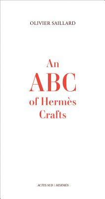An ABC of Hermes Crafts  by  Olivier Saillard