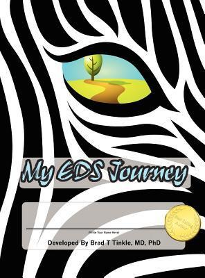 My Eds (Ehlers-Danlos Syndrome) Journey: Medical and Personal Journal  by  Bradley Tinkle