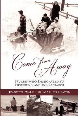 Come from Away  by  Jeanette Walsh