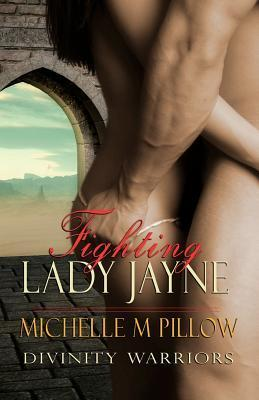 Fighting Lady Jayne (Divinity Warriors #2)  by  Michelle M. Pillow