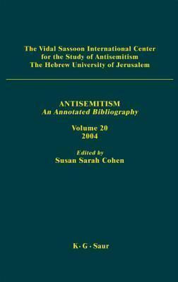 Antisemitism : an annotated bibliography. 19, 2003 Susan Sarah Cohen