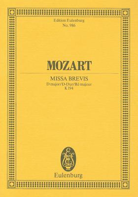 Missa Brevis in D Major, K. 194 Wolfgang Amadeus Mozart