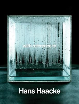 With Reference to Hans Haacke  by  Hans Dickel