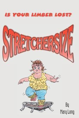 Stretchersize: Is Your Limber Lost?  by  Mary Long